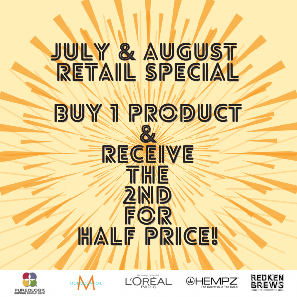 JULY & AUGUST RETAIL SPECIAL!